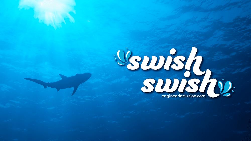 Swish Swish Shark by Engineer Inclusion, photo by Meagan Pollock