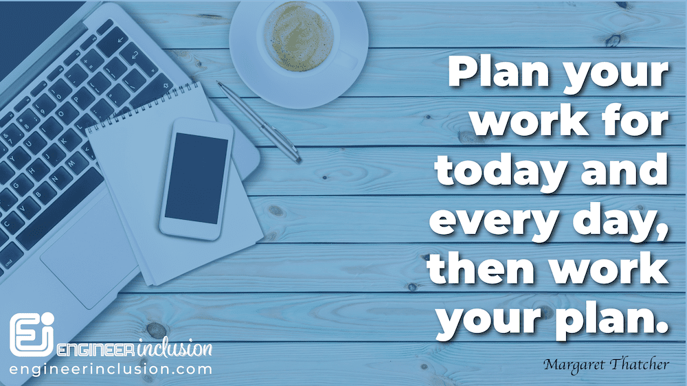plan your work for today and every day then work your plan margaret thatcher quote image by engineer inclusion