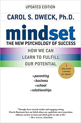 Mindset: The New Psychology of Success by Dr. Carol Dweck