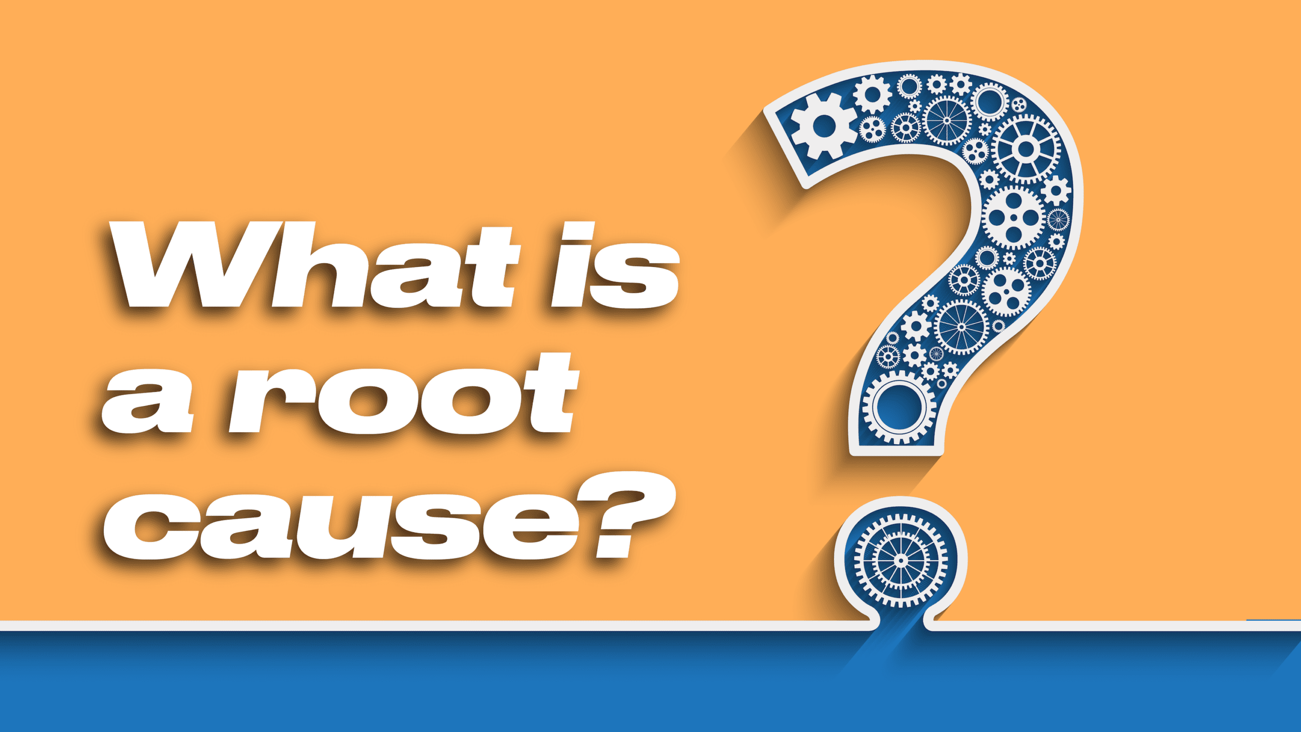 What is a root cause and why do we need to find it?
